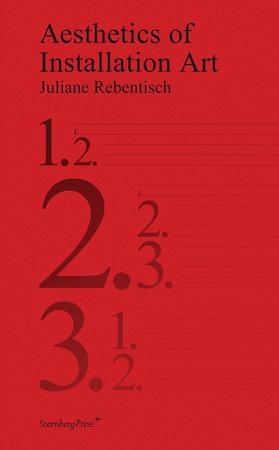 Aesthetics of Installation Art by Juliane Rebentisch