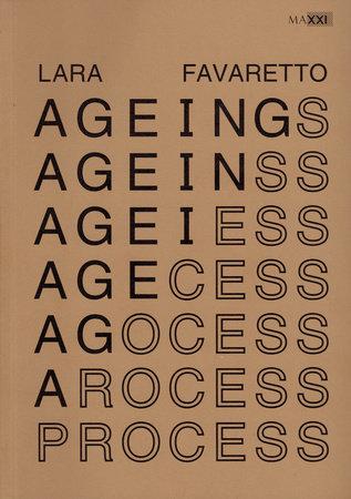 Aging Process by Lara Favaretto