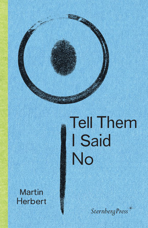 Tell Them I Said No by Martin Herbert