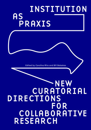 Institution as Praxis by