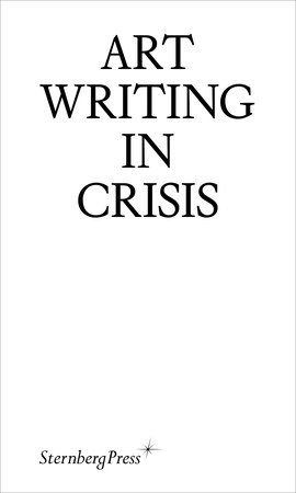 Art Writing in Crisis by