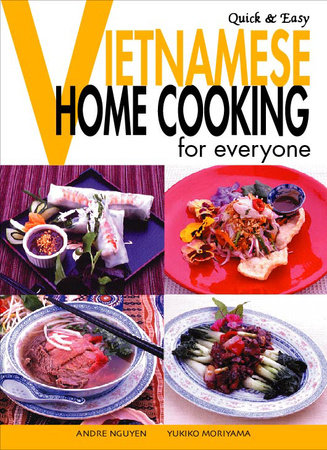 Quick & Easy Vietnamese by Andre Nguyen and Yukiko Moriyama