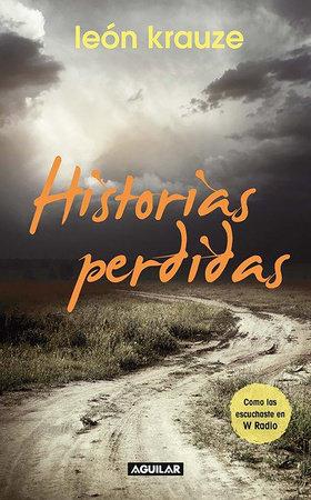 Historias perdidas / The Lost Stories #1 by Leon Krauze