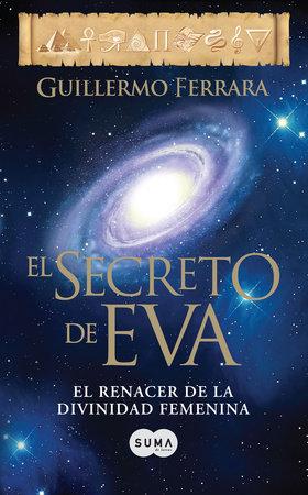 El secreto de Eva / Eve's Secret by Guillermo Ferrara