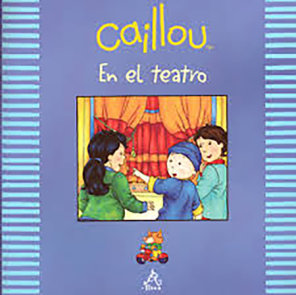 Caillou en el teatro / Caillou at The Theater