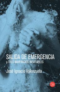 Salida de emergencia y Tres naufragios inevitables / Emergency Exit