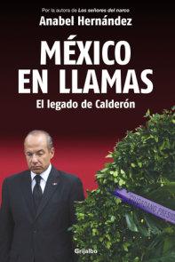 México en llamas: El legado de Calderón / Mexico in Flames