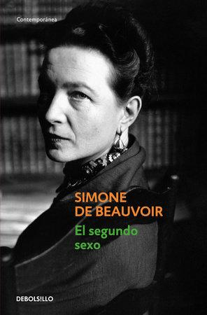 El segundo sexo / The Second Sex by Simone de Beauvoir