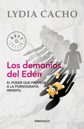Los demonios del Eden / The Demons of Eden by Lydia Cacho