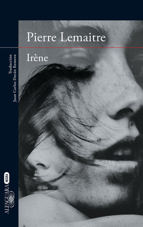 Irene (Spanish Edition) by Pierre Lemaitre