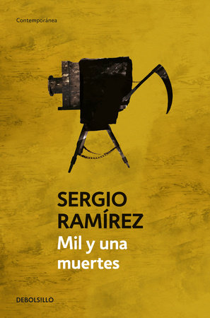 Mil y una muertes / A Thousand and One Deaths by Sergio Ramírez