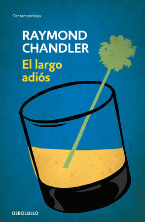 El largo adiós / The Long Goodbye by Raymond Chandler