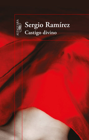 Castigo divino / Divine Punishment by Sergio Ramírez