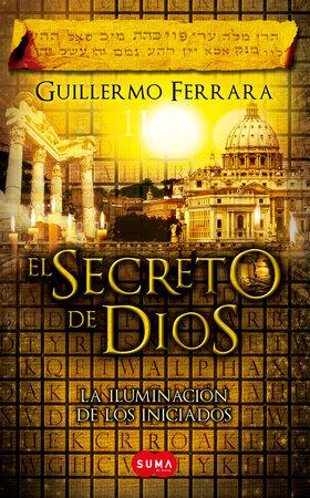 El secreto de Dios / God's Secret by Guillermo Ferrara