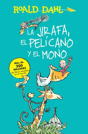 La jirafa, el pelicano y el mono / The Giraffe, the Pelican and the Monkey