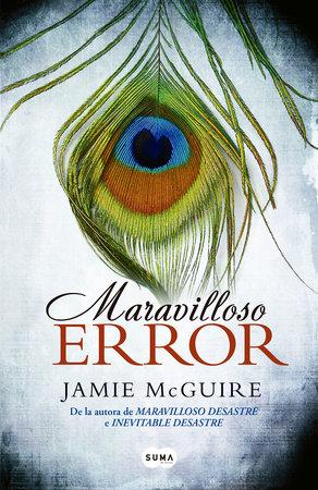 Maravilloso error   / Beautiful Oblivion by Jamie Mcguire