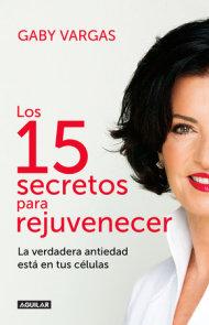 Los 15 secretos para rejuvenecer / 15 Secrets for Rejuvenating