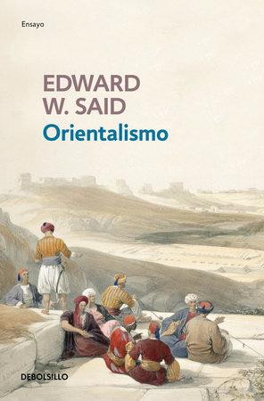 Orientalismo / Orientalism by Edward W. Said