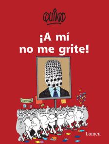 ¡A mí no me grite! / Don't Yell at Me!