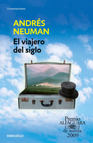 El viajero del siglo / Traveler of the Century: A Novel