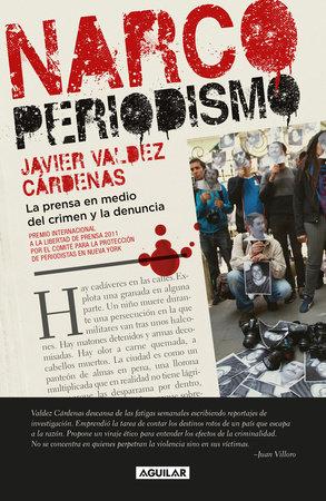 Narcoperiodismo / Narcojournalism by Javier Valdez Cardenas