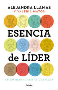 Esencia de lider: Un encuentro con tu grandeza / The Essence of a Leader