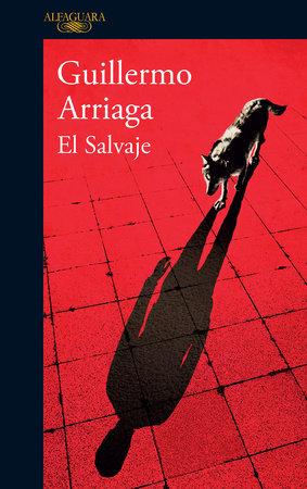 El salvaje / The Savage by Guillermo Arriaga