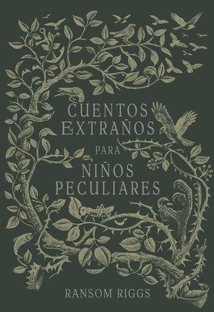 Cuentos extraños para niños peculiares/ Tales of the Peculiar by Ransom Riggs