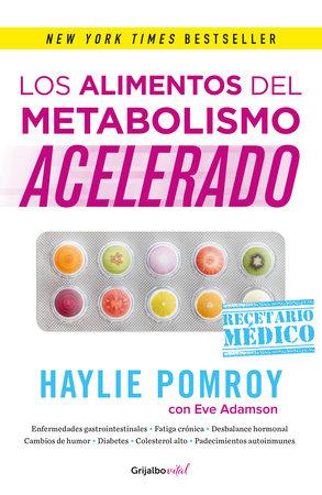 Los alimentos del metabolismo acelerado / Fast Metabolism Food Rx by Haylie Pomroy
