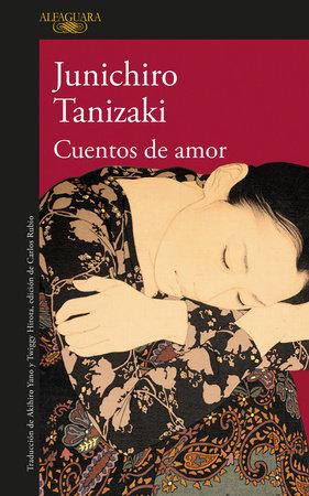 Cuentos de amor / Love Stories by Junichiro Tanizaki