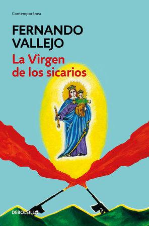 La virgen de los sicarios / Our Lady of the Assassins by Fernando Vallejo