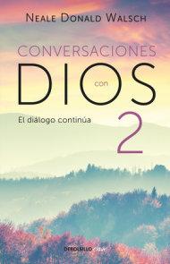Conversaciones con Dios: El diálogo continúa