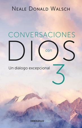 Conversaciones con Dios: Un diálogo excepcional by Neale Donald Walsch
