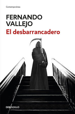 El desbarrancadero / The Edge of the Abyss by Fernando Vallejo