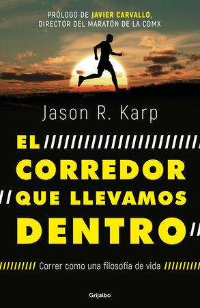 El corredor que llevamos dentro / The Inner Runner by Jason R. Karp