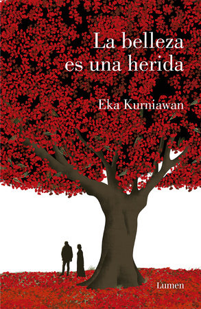 La belleza es una herida /Beauty Is a Wound by Eka Kurniawan