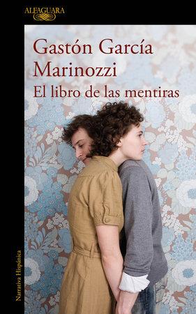 El libro de las mentiras / The Book of Lies by Gastón García Marinozzi