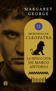 La seducción de Marco Antonio / The Memoirs of Cleopatra