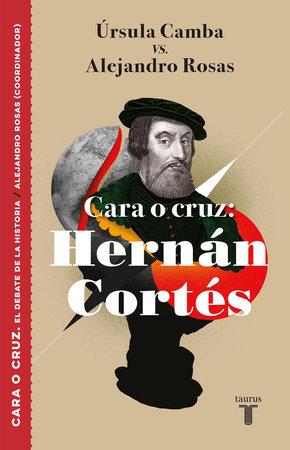 Cara o cruz: Hernán Cortés / Heads or Tails: Hernan Cortes by Úrsula Camba and Alejandro Rosas