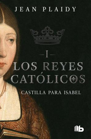 Castilla para Isabel / Castile For Isabel by Jean Plaidy