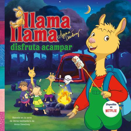 Llama Llama disfruta acampar / Llama Llama Loves Camping by Anna Dewdney