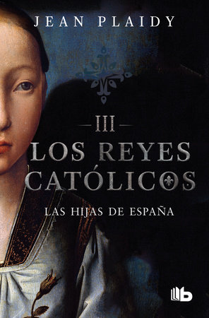 Las hijas de España / Daughters Of Spain by Jean Plaidy