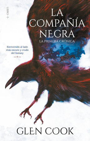 La Compañía Negra 1: La primera crónica / Chronicles of the Black Company 1: The Black Company by Glen Cook