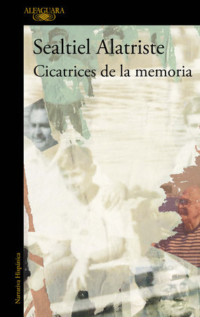 Cicatrices de la memoria / Our Memories' Scars by Sealtiel Alatriste