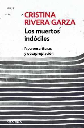 Los muertos indóciles / The Unmanageable Dead