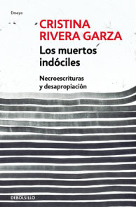 Los muertos indóciles / The Unmanageable Dead