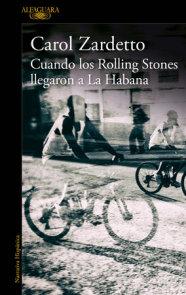 Cuando los Rolling Stones llegaron a la Habana / When the Rolling Stones Arrived in Havana