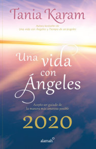 Libro agenda. Una vida con angeles 2020 / A Life With Angels 2020 Agenda