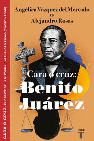 Cara o cruz: Benito Juárez / Heads or Tails: Benito Juarez by Angelica Vazquez Del Mercado