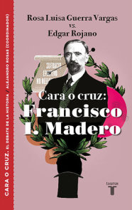 Cara o cruz: Francisco I. Madero / Heads or Tails: Francisco I. Madero
